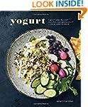 Yogurt: Sweet and Savory Recipes for...