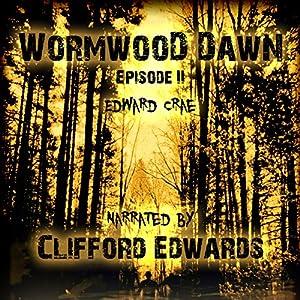 Wormwood Dawn, Episode II Audiobook