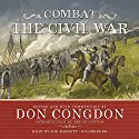 Combat: The Civil War Audiobook by Don Congdon, Bruce Catton Narrated by Joe Barrett