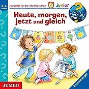 Heute, morgen, jetzt und gleich (Wieso? Weshalb? Warum? junior) | Daniela Prusse, Susanne Szesny