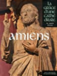 AMIENS - GRACE D'UNE CATHEDRAL