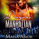 The Dragons of Manhattan: A Paranormal Shapeshifter Romance Audiobook by Maria Amor Narrated by Stephanie Murphy