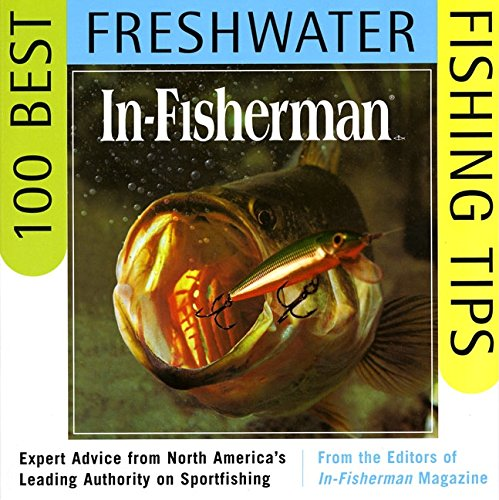 in-fisherman-100-best-freshwater-fishing-tips-expert-advice-from-north-americas-leading-authority-on