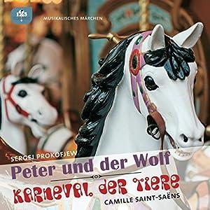 Peter und der Wolf / Karneval der Tiere Hörbuch