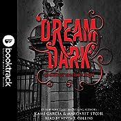 Dream Dark: A Beautiful Creatures Story: Booktrack Edition | Kami Garcia, Margaret Stohl