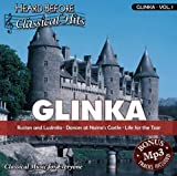 Glinka [vol. 1]: Ruslan & Ludmila, Dances at Nainas Castle, Life for the Tzar