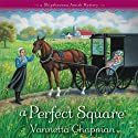 A Perfect Square: A Shipshewana Amish Mystery, Book 2 (       UNABRIDGED) by Vannetta Chapman Narrated by Pam Ward