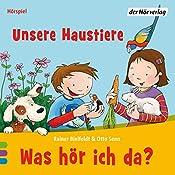 Unsere Haustiere (Was hör ich da?) | Rainer Bielfeldt, Otto Senn