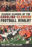 Classic Clashes of the Carolina-Clemson Football Rivalry: A State of Disunion (Sports)