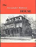 img - for Alexander Ramsey's Mansion House -- its residents, visitors, furnishings, and affairs make up a rich chapter of state history book / textbook / text book