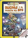 Ruedas y el secreto del GPS. Anizeto Calzeta II
