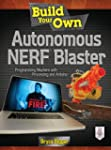 Build Your Own Autonomous NERF Blaste...