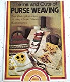 img - for The Ins and Outs of Purse Weaving:basic Weaving Instructions for Using a Simple Flatloom (Weaveasy Series) book / textbook / text book