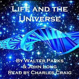 Life and the Universe: Exploring Eternity Audiobook