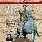 The Modern Scholar: The Grandeur That Was Rome: Roman Art and Archaeology Vortrag von Jennifer Tobin Gesprochen von: Jennifer Tobin