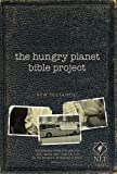 img - for The Hungry Planet Bible Project NT NLT (Hungry Planet Bible Project: the Nl Tse) book / textbook / text book