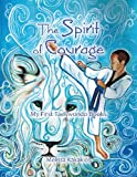 Melissa Kakakios The Spirit of Courage: My First Tae Kwon Do Books