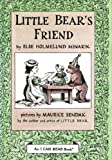 Little Bear's Friend, An I Can Read Book (0060242558) by Else Holmelund Minarik