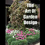 The Art of Garden Design | [Sam Bowen]