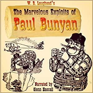 The Marvelous Exploits of Paul Bunyan | [W. B. Laughead]