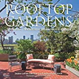 Rooftop Gardens: The Terraces, Conservatories, and Balconies of New York Roberta Amon