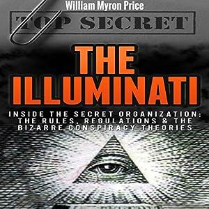 The Illuminati: Inside the Secret Organization Hörbuch von William Myron Price Gesprochen von: Oliver Lawrence