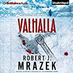 Valhalla (       UNABRIDGED) by Robert J. Mrazek Narrated by Christopher Lane