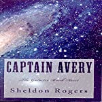 The Galactic Bank Heist: Captain Avery's Adventures, Book 1 | Sheldon Rogers