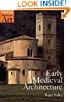 Early Medieval Architecture (Oxford H...