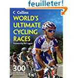 World's Ultimate Cycling Races: 300 of the Greatest Cycling Events