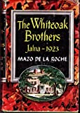 The Whiteoak Brothers: Jalna-1923