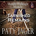 Tarnished Remains: Shandra Higheagle Mystery Audiobook by Paty Jager Narrated by Ann M. Thompson