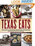 Texas Eats: The New Lone Star Heritag...