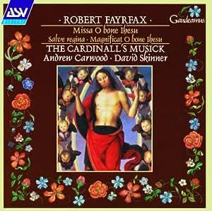 Robert Fayrfax, Volume 4: Missa O bone Ihesu / Salve regina / Magnificat O bone Ihesu - The Cardinall's Musick