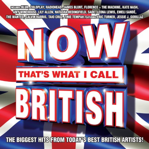 Now That's What I Call British by Now That's What I Call British, Coldplay, Blur, Amy Winehouse and Lily Allen