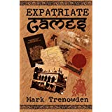 Expatriate Games - 662 days in Bangladeshby Mark Trenowden