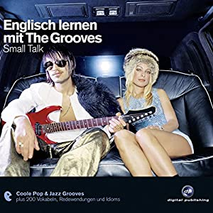 Englisch lernen mit The Grooves: Small Talk Hörbuch