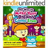 Children's Book: The Way To Make Your Dreams Come True (funny bedtime story collection)
