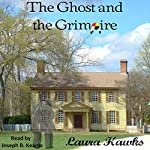 The Ghost and the Grimoire | Laura Hawks
