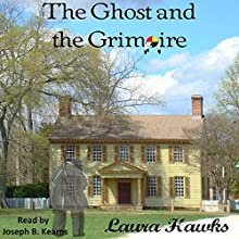 The Ghost and the Grimoire (       UNABRIDGED) by Laura Hawks Narrated by Joseph B. Kearns