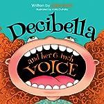Decibella and her Six-Inch Voice