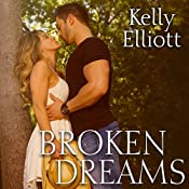 Broken Dreams: Broken, Book 2 | [Kelly Elliott]