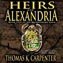 Heirs of Alexandria: Alexandrian Saga, #2 (       UNABRIDGED) by Thomas K. Carpenter Narrated by Elizabeth Klett