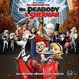 Die Abenteuer von Mr. Peabody & Sherman. Das Original-Hörspiel zum Kinofilm
