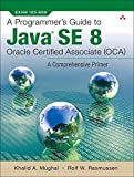img - for A Programmer's Guide to Java SE 8 Oracle Certified Associate (OCA) book / textbook / text book