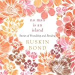 No Man Is an Island: Stories of Friendship and Bonding | Ruskin Bond