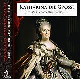 Katharina die Gro�e - Zarin von Russland