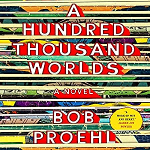 A Hundred Thousand Worlds Audiobook by Bob Proehl Narrated by MacLeod Andrews