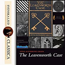 The Leavenworth Case (Mr. Gryce 1) Audiobook by Anna Katharine Green Narrated by Kirsten Ferreri