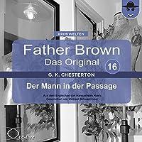 Der Mann in der Passage (Father Brown - Das Original 16) Hörbuch